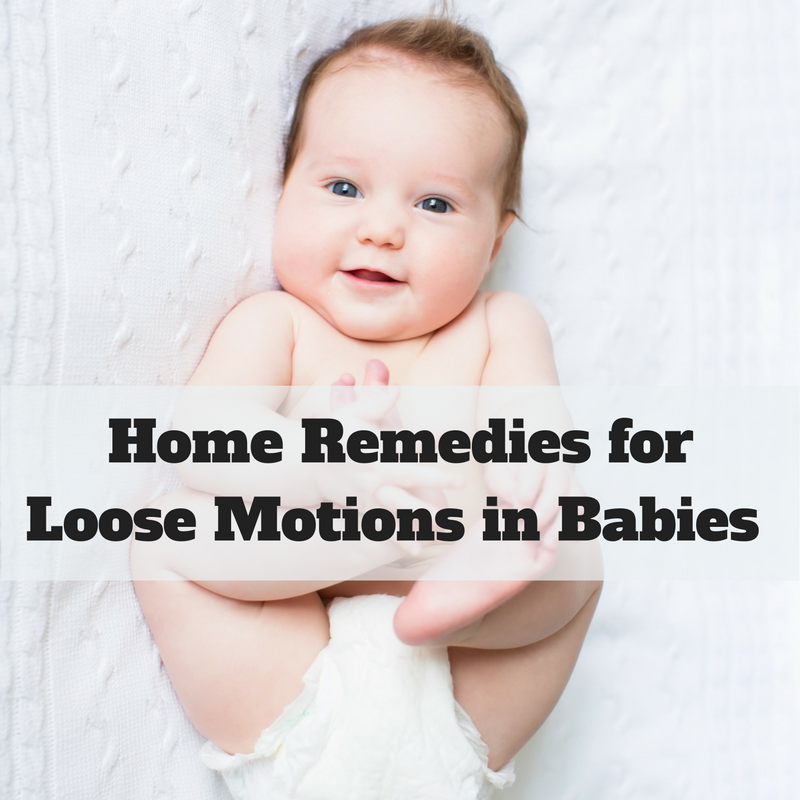 15 Best (& Verified) Home Remedies for Loose Motions for Babies