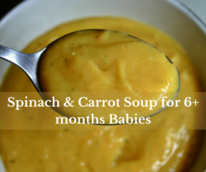 Spinach and carrot soup recipe for 6+ months baby