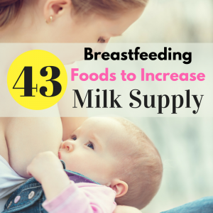 43 best foods to increase breast milk quickly