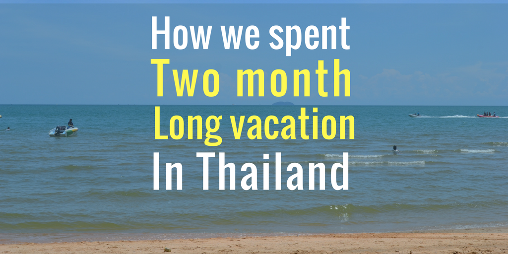 How to spend a long vacation in Pattaya, Thailand