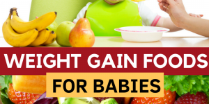 Weight Gain Foods for Babies & Kids