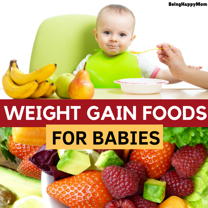 21 Best Foods For Weight Gain In Babies And Kids Being Happy Mom