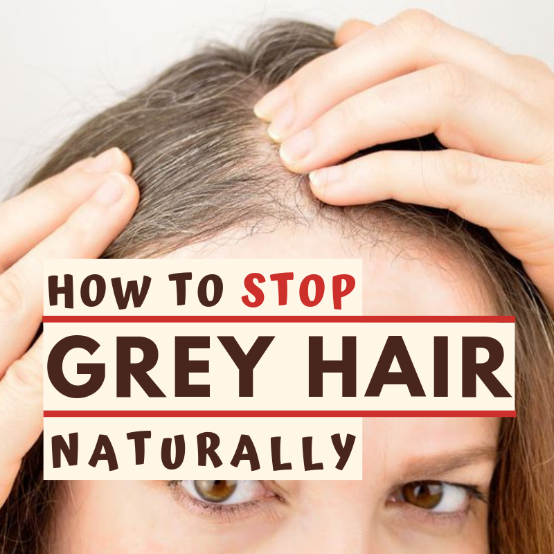 11 Home Remedies for Grey Hair in 2021