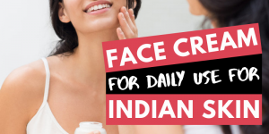 Face Cream For Daily Use