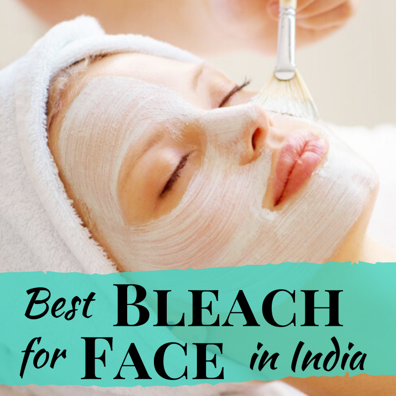 11 Best Bleach For Face in India 2020 (Review & Comparison)