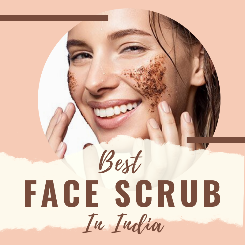 11 Best Face Scrub in India 2021 (Review & Comparison)