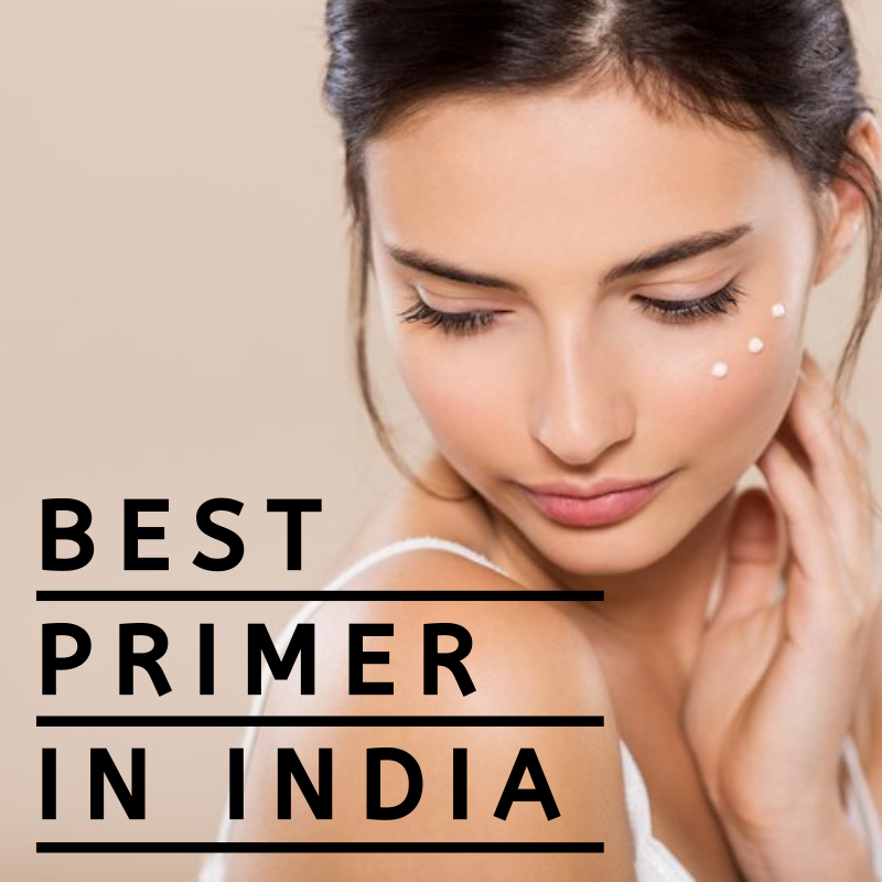 11 Best Primer in India 2020 (Review & Comparison)